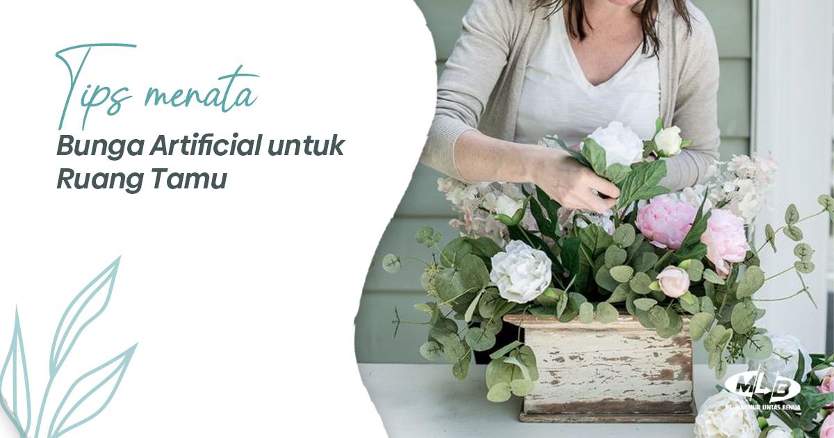 Tips Menata Bunga Hias Plastik untuk Ruang Tamu