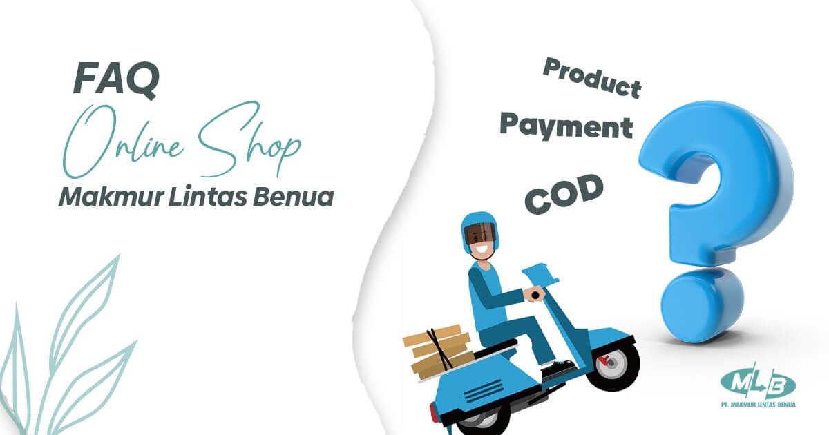 FAQ Online Shop Makmur Lintas Benua